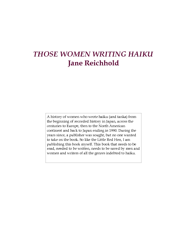 THOSE WOMEN WRITING HAIKU Jane Reichhold