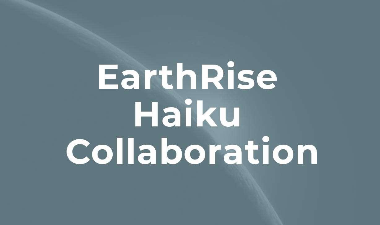 EarthRise Rolling Haiku Collaboration