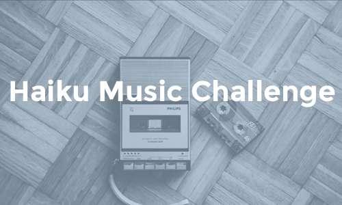 Haiku Music Challenge